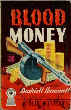 Dashiell Hammett - Blood Money Dell Books 53 Published 1944 Cover Artist: Gerald Gregg