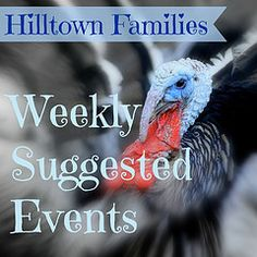 Suggested Events for November 22nd-28th, 2014 | Hilltown Families