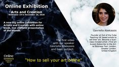 Online Exhibition Arts & Creation 19 of November 2020 First Video, Advertising Photography, Art Online, Sell Your Art, The Creator, How To Become, November, Presentation, Teaching