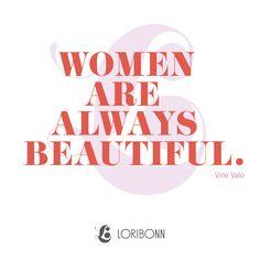 Women are always beautiful.