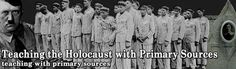 Teaching the Holocaust with Primary Sources