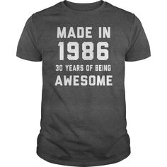 Made In 1986 30 Years Of Being Awesome T-Shirts, Hoodies. GET IT ==► Funny Tee Shirts