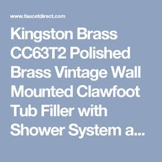 clawfoot tub filler and shower system. Kingston Brass CC63T2 Polished Vintage Wall Mounted Clawfoot Tub  Filler with Shower System and Porcelain CCK2148PL Package High Rise Goose