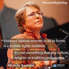"""Violence against women in all forms is a human rights violation. It is not something that any culture, religion of tradition propagates."" - Michelle Bachelet (Half the Sky) Human Rights Day, Half The Sky, Philosophy Quotes, Anti Racism, Best Quotes, Awesome Quotes, Atheism, Women In History, Oppression"