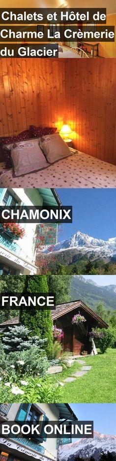 Hotel Chalets et Hôtel de Charme La Crèmerie du Glacier in Chamonix, France. For more information, photos, reviews and best prices please follow the link. #France #Chamonix #travel #vacation #hotel