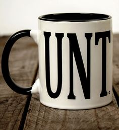 C unt coffee mug I enjoy this a little too much