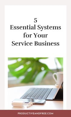 5 Essential Systems for Service-Based Businesses — Productive and Free