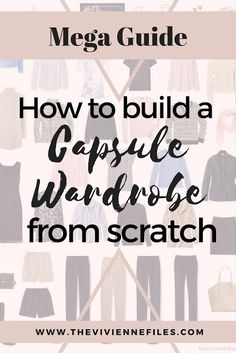 Mega Guide - How to build a capsule wardrobe from scratch step by step