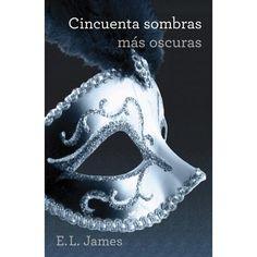 Libro: Cincuenta Sombras Más Oscuras - E.L. James - Grijalbo