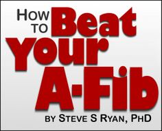 """On Squidoo: """"How to Beat Your Atrial Fibrillation: An Introduction to A-Fib"""" is a beginner's guide, if you will.... I've included recommended reading, websites and instructional videos. Everything you need to become your own best patient advocate on a path to your A-Fib cure or best outcome."""