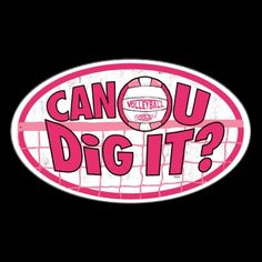 Can U Dig It? Oval Sticker Variety of Can You Dig It Volleyball shirts and gift ideas by Mudge Studios. Cool VolleyBall graphics feature several color variations of our volleyball rocks vball with Can U Dig It slogan. Great volleyball gift ideas for the volleyball playing family, high school, club and college volleyball teams and friends.