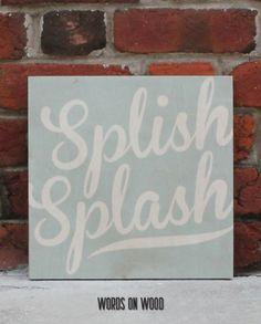 Splish Splash I was taking a bath! Perfect for a bathroom. Words On Wood, Bathroom Kids, Splish Splash, Sign Quotes, Little Things, Wood Crafts, Beautiful Homes, Interior Design, Camper