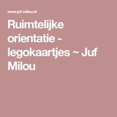 Ruimtelijke orientatie - legokaartjes ~ Juf Milou