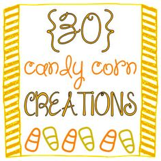 ROUND-UP - 30 Candy Corn Creations