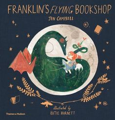 Franklin's Flying Bookshop| Jen Campbell and  Katie Harnett| Thames & Hudson| Oct 17, 2017| ISBN: 9780500651094,