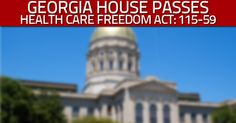 Georgia House passes HB707, Health Care Freedom Act - 115-59