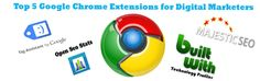 Top 5 #Google #Chrome Extensions for Digital Marketers #DigitalMarketing