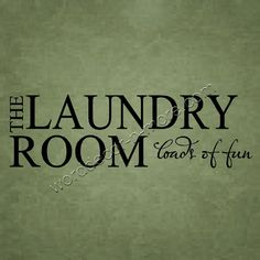 THE LAUNDRY ROOM Wall Quote-The Laundry Room,laundry room wall quote, removable vinyl wall words, laundry room decorating, laundry room decor, decorative,laundry room wall words,laundry room humor