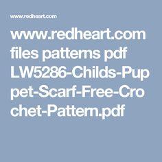 www.redheart.com files patterns pdf LW5286-Childs-Puppet-Scarf-Free-Crochet-Pattern.pdf