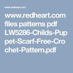 www.redheart.com files patterns pdf LW5286-Childs-Puppet-Scarf-Free-Crochet-Pattern.pdf