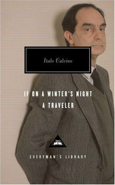 """If On a Winter's Night a Traveler by Italo Calvino, Translated by William Weaver. """"I am in absolute love. I mean...I have to buy my own copy of this and mark up all the pages and trace all the quotes and relive all the stories. Wow. Bravo, Italo Calvino."""" -O'Fallon Librarian"""