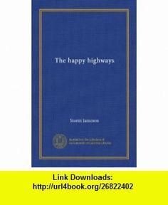 The happy highways Storm Jameson ,   ,  , ASIN: B006E1VMD8 , tutorials , pdf , ebook , torrent , downloads , rapidshare , filesonic , hotfile , megaupload , fileserve