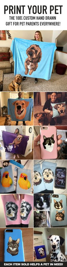 Create custom products featuring your best friend  Just upload a photo and our artist will take care of the rest! 10% net Profits Donate to help save animals everywhere! Only @ PrintYourPet.com