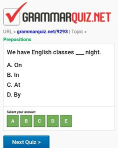 We have English classes ___ night. By - Prepositions Quiz English Grammar Quiz, English Grammar Exercises, English Quiz, English Course, English Class, Learn English, English Language, English Prepositions, Homework