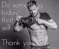 . Do something today  that your future self will Thank you for! TAG A FRIEND who earns a THANK YOU! . #IAmOnThePictures #IAmInTheVideos . #Aesthetic #Aesthetics #AestheticAthlete #AestheticFitness . #BodyWeight #BodyweightAthlete #BodyweightFitness . #Fitness #FitnessModel #FitnessAthlete #FitSpo #FitnessAddict #FitnessMotivation #FitnessQuotes #MotivationQuotes #Quotes #Disney . #Calisthenics #CalisthenicsAthlete . . #BeMoStaMo . #BeMotivatedStayMotivated ! . #Shredz #Shredded #ShredzArmy #Shre Fitness Motivation Quotes, Calisthenics, Body Weight, Fitspo, Something To Do, Athlete, Fitness Models, Motivational Quotes, Self