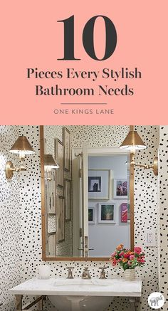 We believe your bath should be your personal oasis. Whether your space is big or small, there's plenty you can do to bring style and character to it with thoughtful pieces. See our list of 10 must-haves and get inspired to give your own bath a beautiful new look, right here on One Kings Lane!