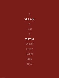 """""""A villain is just a victim whose story hasn't been told."""" - Unknown #quotes #writing"""
