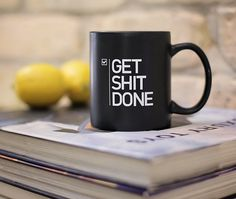 Get Shit Done Coffee Mug, $16