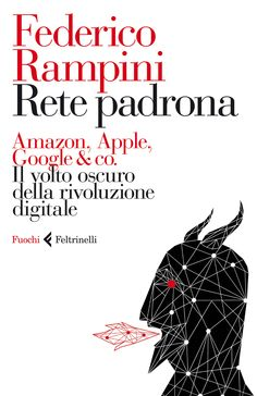 Rete padrona Forever Book, Digital Marketing, My Books, Amazon, Reading, Google, Apple, Darkness, Book