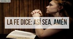 La Fe Dice: Así sea, Amén † Devocionales Cristianos