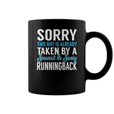 Sorry This Guy is Already Taken by a Smart and Sexy Runningback Job Mug, Order HERE ==> https://www.sunfrog.com/Jobs/137162652-1002091949.html?6782, Please tag & share with your friends who would love it,cycling photography, badminton design, badminton drills#turtle, #illustrations, #posters  #legging #shirts #ideas #popular #shop #goat #sheep #dogs #cats #elephant #pets #art #cars #motorcycles #celebrities #DIY #crafts #design #food #drink #gardening #geek #hair #beauty #health #fitness