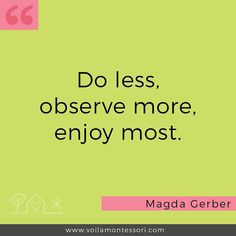 Do less observe more