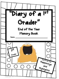 Your students will love their 1st Grade End of the Year Memory Book!This 35 page memory book includes:Diary of a 1st Grader Cover Page...