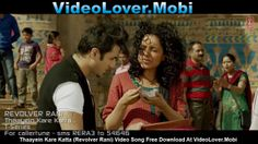 Thaayein Kare Katta (Revolver Rani)  free Download http://videolover.mobi/main.php?dir=/Bollywood%20Movie%20Songs%20And%20Trailers/Revolver%20Rani%20%282014%29&start=1&sort=1