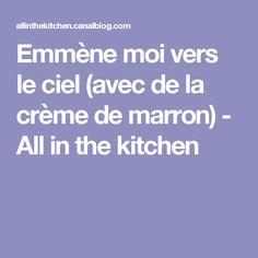 Emmène moi vers le ciel (avec de la crème de marron) - All in the kitchen