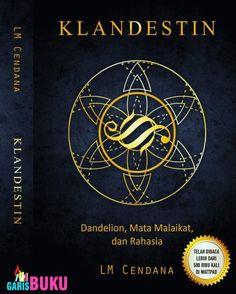 Klandestin Dandelion Mata Malaikat Dan Rahasia Buku Trilogi Klandestin Oleh LM Cendana