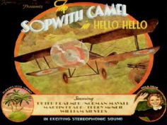 Sopwith Camel -  Hello, Hello (1967) ~ I remember this song but I always thought it was recorded a lot earlier than '67... like maybe the 30's or 40's lol. BTW another ONE HIT WONDER.