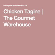 Chicken Tagine | The Gourmet Warehouse
