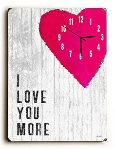 """I Love You More Wall Clock They will never forget how much you love them with this I Love You More Wall Clock by Artist Lisa Weedn. It makes a lovely gift for that someone special. Measures: 14"""" x 20"""""""