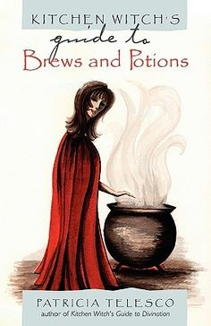 Kitchen Witchs Guide to Brews and Potions