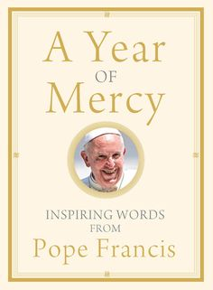 A Year of Mercy: Inspiring Words from Pope Francis - Sold Out, more on the way, will be shipping again February 1