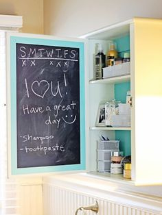 Leave sweet reminders for your family by painting the inside of your medicine cabinet with chalkboard paint.