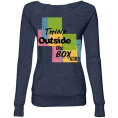 Think outside the box sweatshirt | Think outside the box sweatshirt  #ADHD