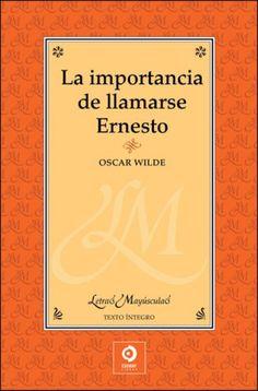 """""""La importancia de llamarse Ernesto"""", de Oscar Wilde. (Leído en inglés para un examen de fin de carrera.)"""