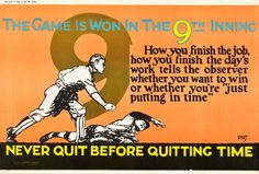 The Game is Won in the 9th Inning (Mather and Company, 1923). Motivational Poster