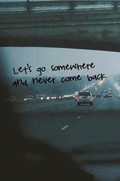 Let's never come back...